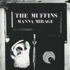 The Muffins - Manna / Mirage