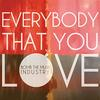 Bomb the Music Industry! - Everybody The You Love