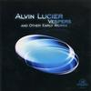Alvin Lucier - Alvin Lucier: Vespers and Other Early Works