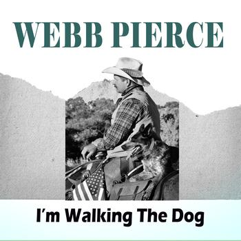 Webb Pierce - I'm Walking The Dog