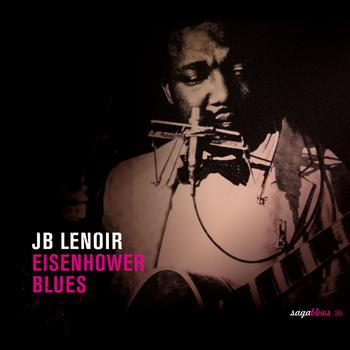 J.B. Lenoir - Saga Blues: Eisenhower Blues