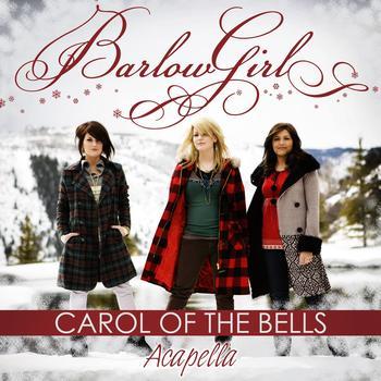 BarlowGirl - Carol Of The Bells [Acapella Mix]