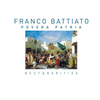 Franco Battiato - Povera Patria (Best & Rarities)