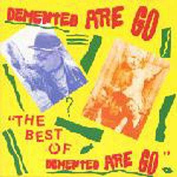 Demented Are Go - The Best Of