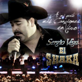 """Sergio Vega """"El Shaka"""" - A Mi Gente...Mis Canciones En Vivo"""