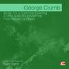 GEORGE CRUMB - Crumb: Music for A Summer Evening - A Little Suite for Christmas - Five Pieces for Piano (Digitally Remastered)
