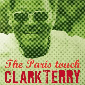 Clark Terry - The Paris Touch