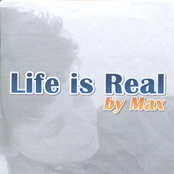 Max - Life Is Real - Single