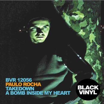 Paulo Rocha - Takedown  A Bomb Inside My Heart