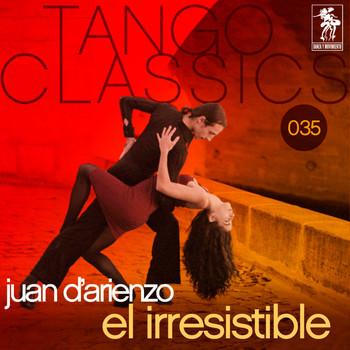 Juan D'Arienzo - El irresistible