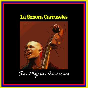 Sonora Carruseles - Sus Mejores Canciones