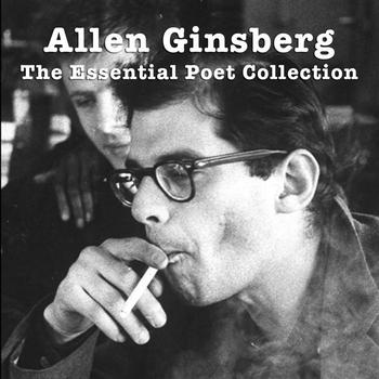 Allen Ginsberg - The Essential Poet Collection