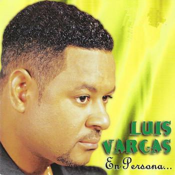 Luis Vargas - En Persona
