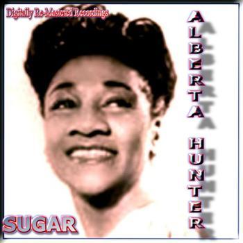 Alberta Hunter - Sugar