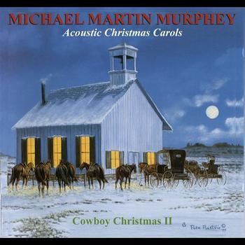 Michael Martin Murphey - Acoustic Christmas Carols: A Cowboy Christmas