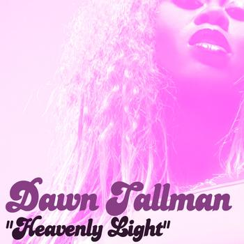 Dawn Tallman - Heavenly Light