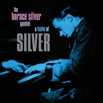 The Horace Silver Quintet - A Fistful Of Silver