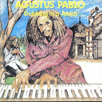 Augustus Pablo - Dubbing in Africa