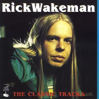Rick Wakeman - The Classic Tracks