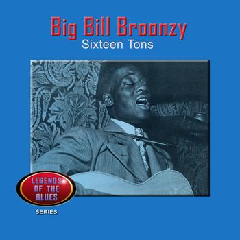 Big Bill Broonzy - Sixteen Tons