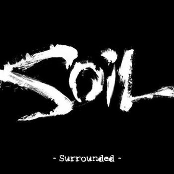 SOiL - Surrounded (Re-Recorded 2010)