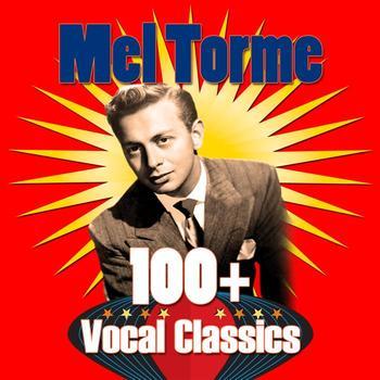 Mel Torme - 100+ Vocal Classics