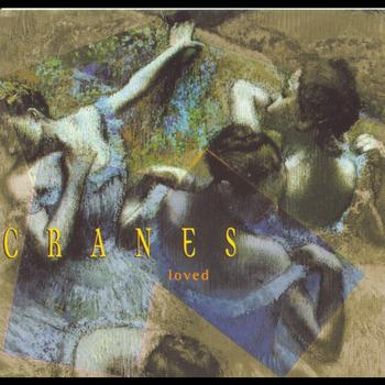 Cranes - Loved