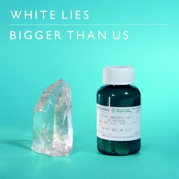 White Lies - Bigger Than Us