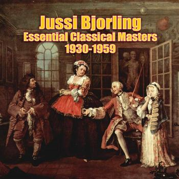 Jussi Bjorling - Essential Classical Masters (1930-1959)