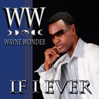 Wayne Wonder - If I Ever - EP