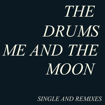 The Drums - Me And The Moon