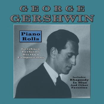George Gershwin - Piano Rolls