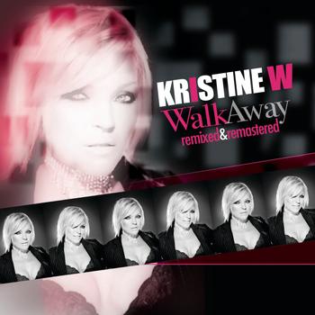Kristine W - Walk Away - Remixed & Remastered