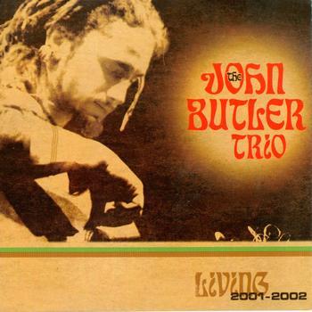John Butler Trio - Living 2001 - 2002