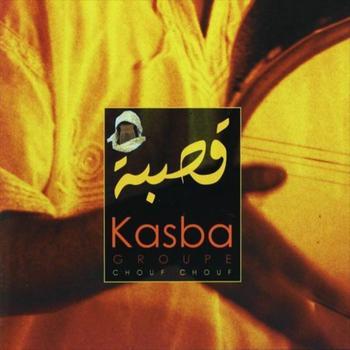 Kasba - Chouf chouf