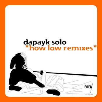 Dapayk solo - How Low Remixes
