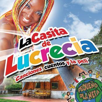 """Lucrecia - La casita de Lucrecia """"Canciones, cuentos y la peli"""""""