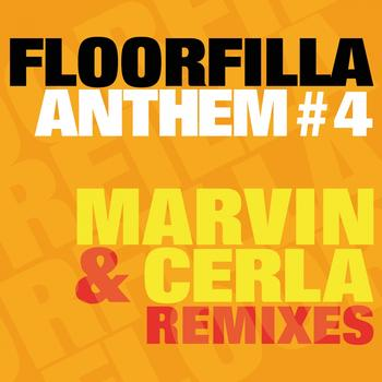 Floorfilla - Anthem #4 (Dj Cerla & Marvin Remixes)