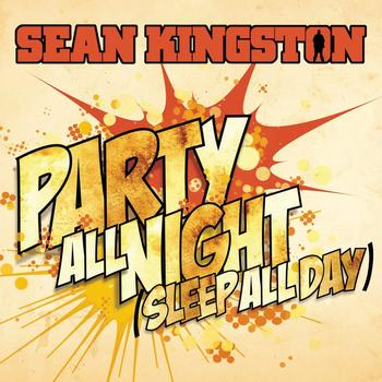 Sean Kingston - Party All Night (Sleep All Day)