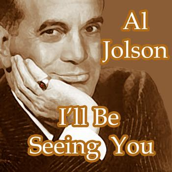 Al Jolson - I'll Be Seeing You
