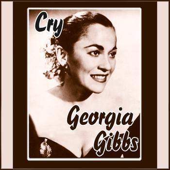 Georgia Gibbs -  Cry