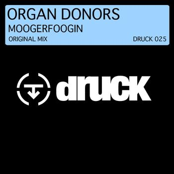 Organ Donors - Moogerfoogin (Orginal Mix)