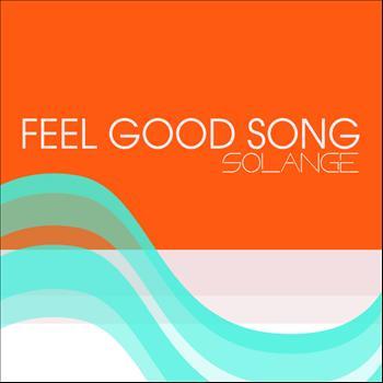 Solange - Feel Good Song