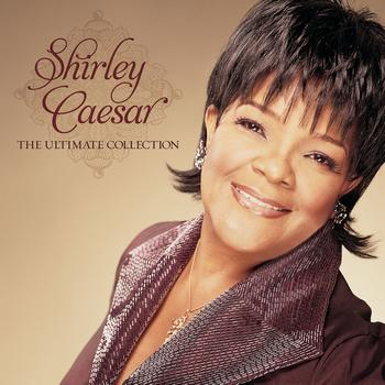 Shirley Caesar - The Ultimate Collection