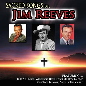 Jim Reeves - Sacred Songs Of Jim Reeves