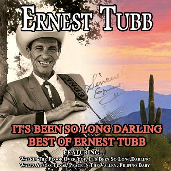 Ernest Tubb - It's Been So Long Darling - Best Of Ernest Tubb