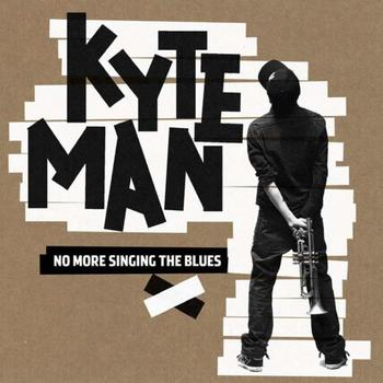 Kyteman featuring Omar Soulay - No More Singing The Blues