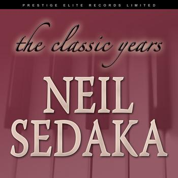 Neil Sedaka - Classic Years
