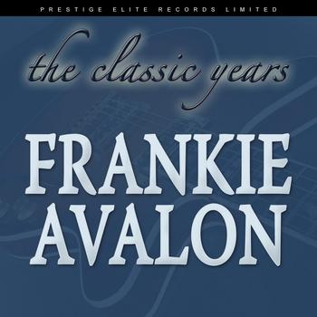 Frankie Avalon - The Classic Years