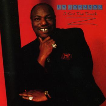 L.V. Johnson - I Got The Touch